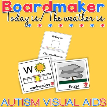 Today is / The Weather is - Boardmaker Visual Aids for Autism