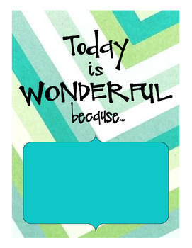 """""""Today is Wonderful because..."""" poster"""