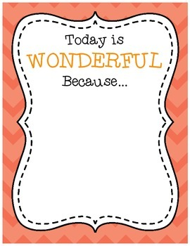 Today is Wonderful Because...