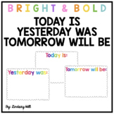 Today is, Yesterday was, Tomorrow will be...