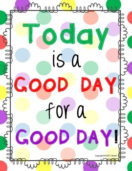 Today is a Good Day For a Good Day Poster 3