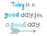 Today is a good day for a good day - Poster