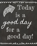 Today is a good day for a good day poster chalkboard theme