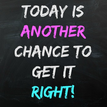 Today is another day to get it right! 2