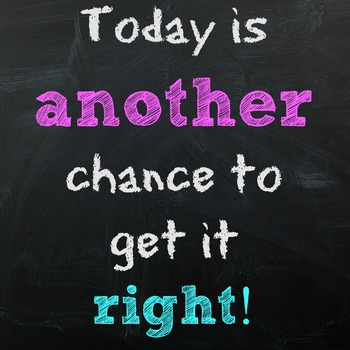Today is another day to get it right! 3