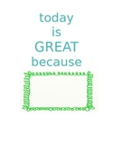 Today is great because printable