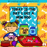 Today is the Day That I Get a New Dog  (An Emergent Reader and Teacher Lap Book)
