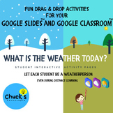 Today's Weather by Students on Google Slides™ for Drag & D