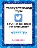 Today's Trending Topic: A Twitter Exit Slip for Any Subject *Freebie*