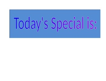 Todays special is...
