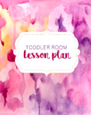 Toddler Classroom Lesson Plan: September-May