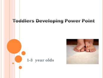 Toddler Development Power Point with student notes