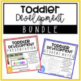 Toddler Development Presentation & Notes   BUNDLE   Child Development   FCS