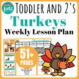 Toddler Lesson Plans- Turkeys  (One Week)