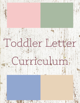 Toddler Letter Curriculum