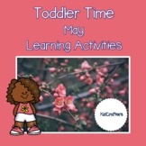 Toddler Time Learning Activities – May