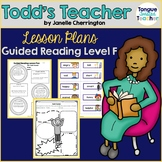 Todd's Teacher by Janelle Cherrington, Guided Reading Lesson Plan, Level F