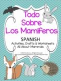 Todo Sobre Los Mamíferos -  SPANISH  Mammals unit