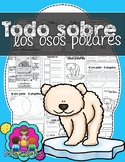 Todo sobre los osos polares: A Nonfiction Resource Pack