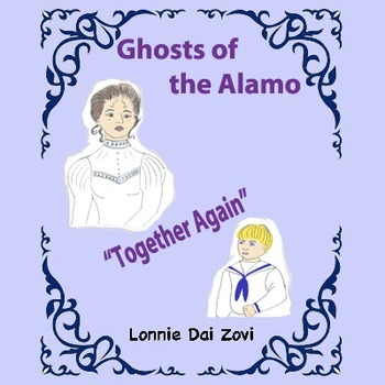 Together Again -The Battle of the Alamo and a Ghost Mother's Love