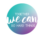 Together We Can Do Hard Things 8 x 10 Print