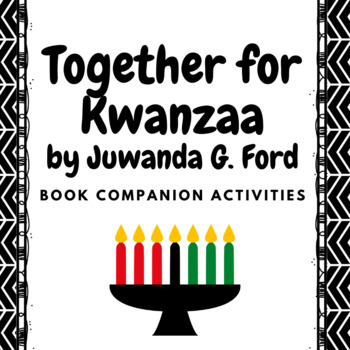 Together for Kwanzaa by Juwanda G. Ford Book Companion Activities