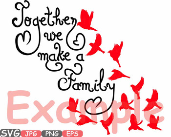 Together we make a Family Quote SVG Word Art family Birds clip art Sayings -536s
