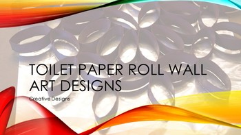 Toilet Paper Roll Wall Art Designs Power Point Directions
