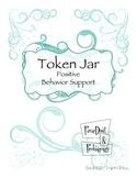 Tier I/II Token Jar: Positive Behavior Support with Tokens