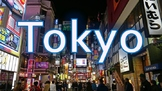 Tokyo - A General Introduction