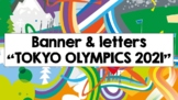 Tokyo Olympics 2020 - Banner and letters