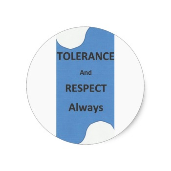"""Tolerance And Respect Always"" Small Round Stickers"