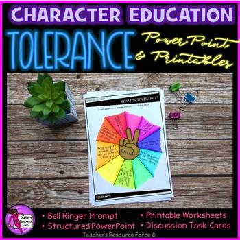 Tolerance Character Education Values (PowerPoint, Task Cards, Printables)
