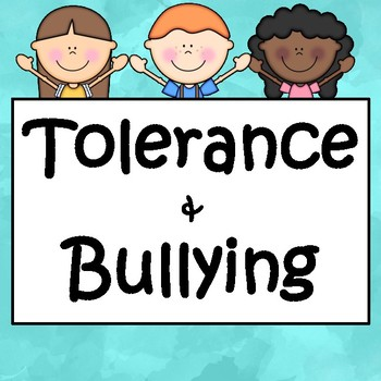 Tolerance and Bullying: Character Education