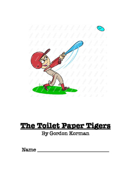 UPDATED!!! Toliet Paper Tigers Novel Study