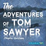 The Adventures of Tom Sawyer Chapter ?s--For Comprehension and Analysis {CCSS}