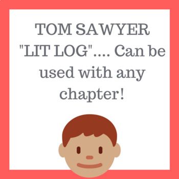 Tom Sawyer Lit Log (perfect for ANY chapter!)