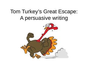 Tom Turkey's Great Escape:  A Persuasive Writing