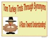 Tom Turkey's Synonym Race