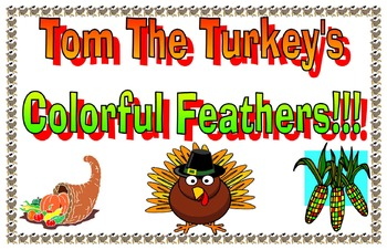 Tom the Turkey's colorful feathers