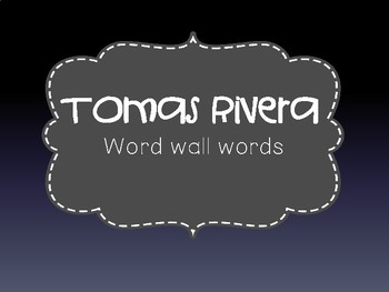 Tomas Rivera High Frequency Words