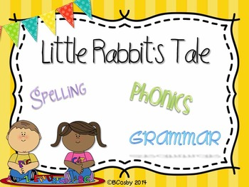 Little Rabbit's Tale {spelling, grammar, and phonics practice}