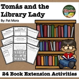 Tomas and the Library Lady by Mora 24 Book Extension Activities NO PREP