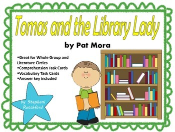 Tomas and the Library Lady by Pat Mora Comprehension and Vocabulary Task Cards