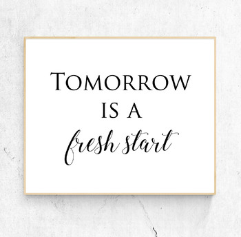 PRINTABLE POSTER Tomorrow is a Fresh Start Classroom Decor