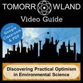 Tomorrowland Video Guide: Practical Optimism in Environmen