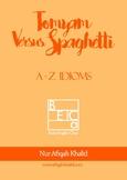 Tomyam Versus Spaghetti - A-Z Idioms