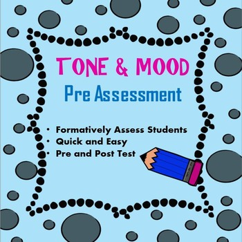 Tone and Mood Pre Assessment