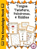Tongue Twisters, Palindromes,  and Riddles