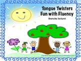 Tongue Twisters for Fluency Practice Center and writing Tongue Twisters too!